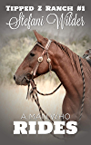 A Man Who Rides (Tipped Z Book 1)