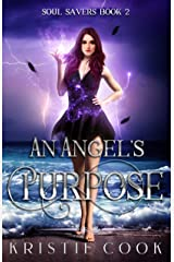 An Angel's Purpose: A New Adult Dark Fantasy (Soul Savers Book 2) Kindle Edition