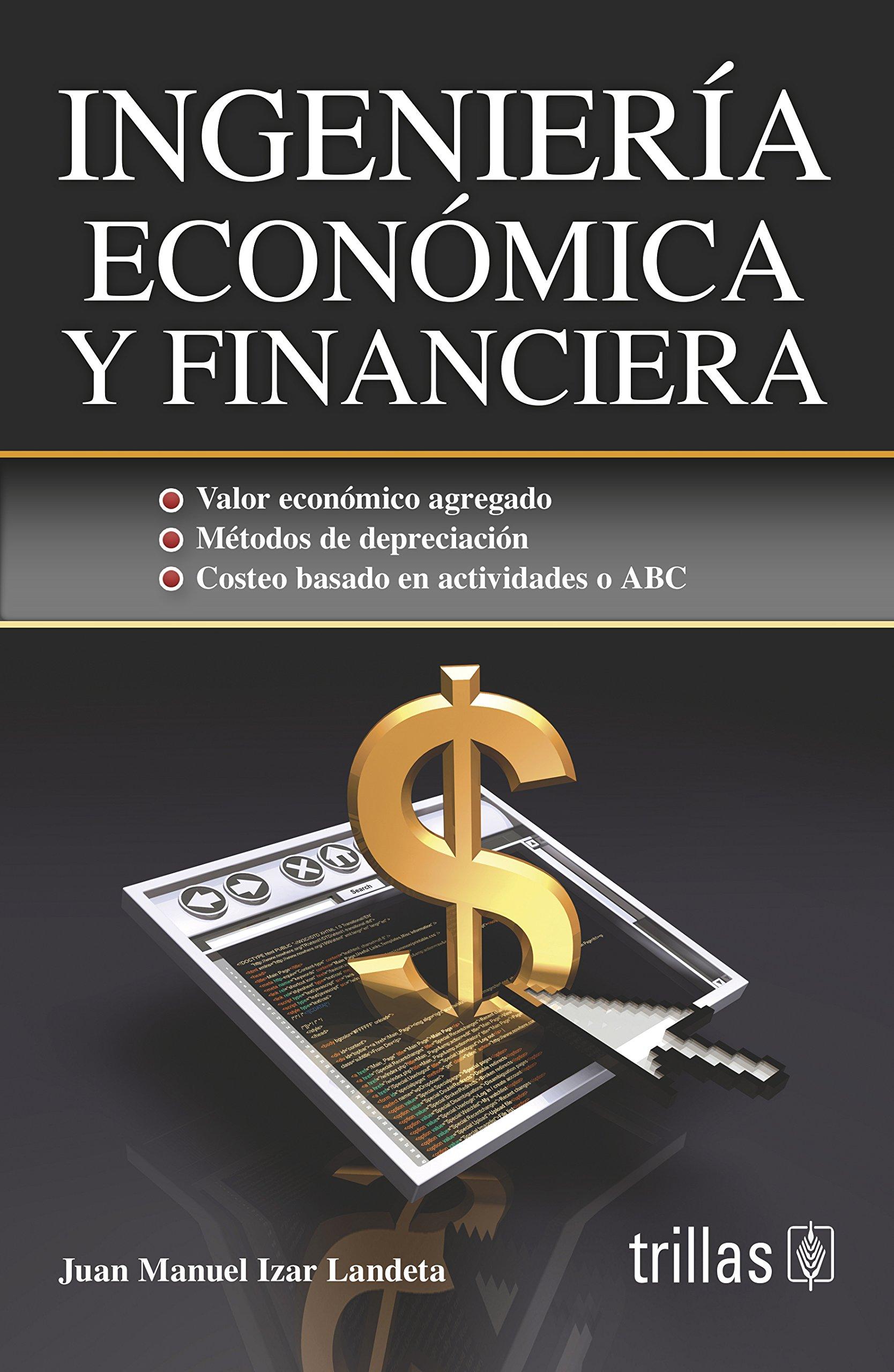 Read Online Ingeniería económica y financiera / Economic and Financial Engineering (Spanish Edition) pdf