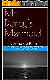 Mr. Darcy's Mermaid: A Pride & Prejudice sensual and intimate variation
