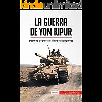 La guerra de Yom Kipur: El conflicto que provocó la primera crisis del petróleo (Historia)