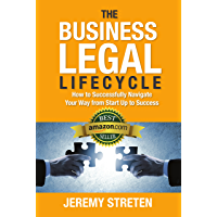 The Business Legal Lifecycle: How to Successfully Navigate Your Way from Start Up to Success