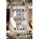 Doors Of Gold And Rust: A Supernatural Gothic Mystery (Byrne House Book 2)