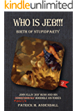 "Who is Jeb!!!: John Ellis ""Jeb"" Bush and his Horrendously Horrible Histories"
