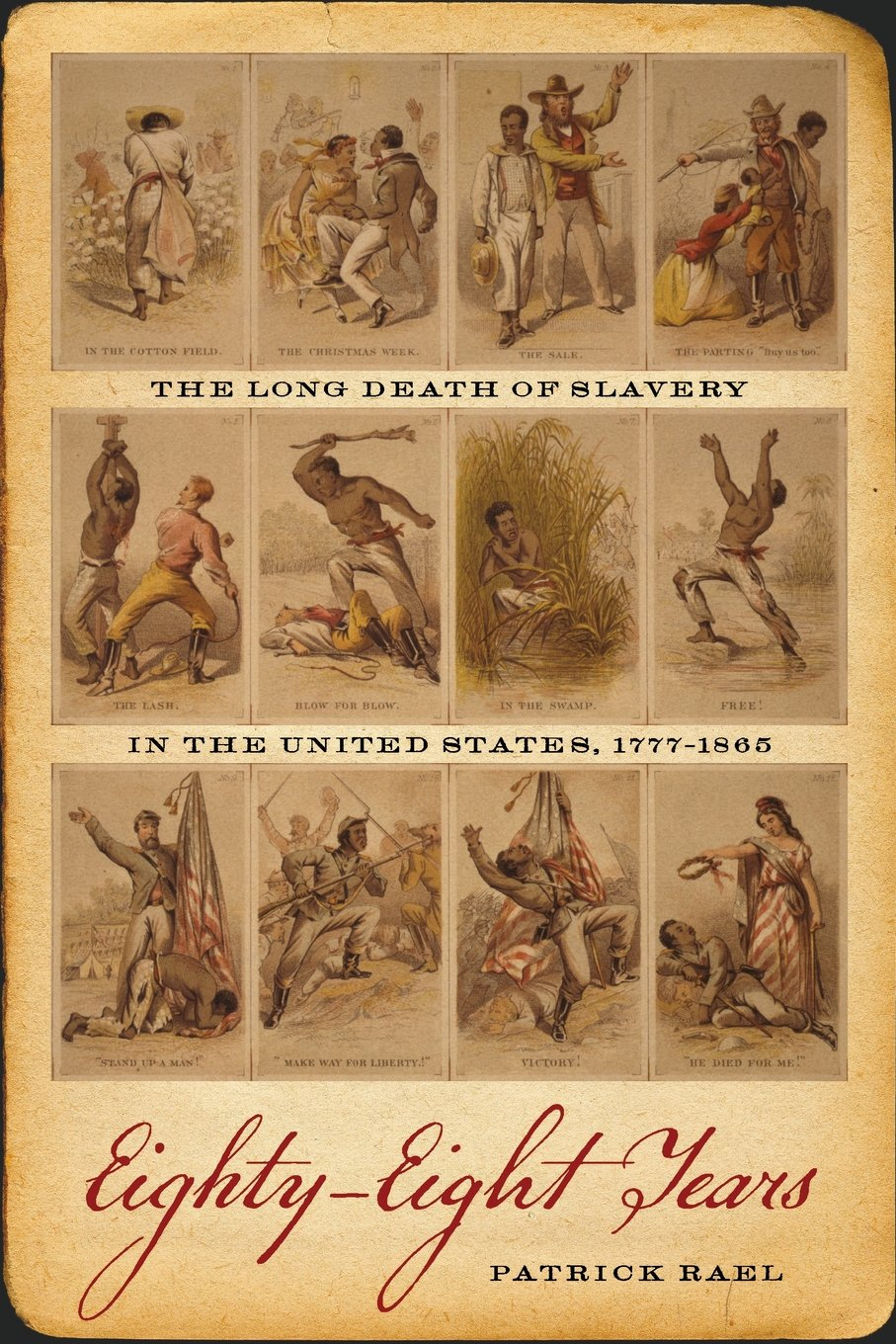 Download Eighty-Eight Years: The Long Death of Slavery in the United States, 1777�?865 (Race in the Atlantic World, 1700�?900 Ser.) pdf epub