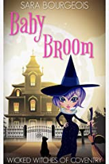 Baby Broom (Wicked Witches of Coventry Book 10) Kindle Edition