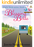 Blessing Birds: Humourous life in an RV (Early Birds series Book 4)