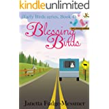 Blessing Birds: Humourous life in an RV (Early Bird series Book 4)