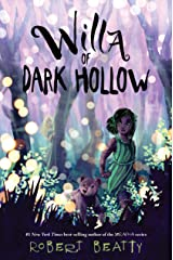 Willa of Dark Hollow: 2 (Willa of the Wood, 2) Hardcover