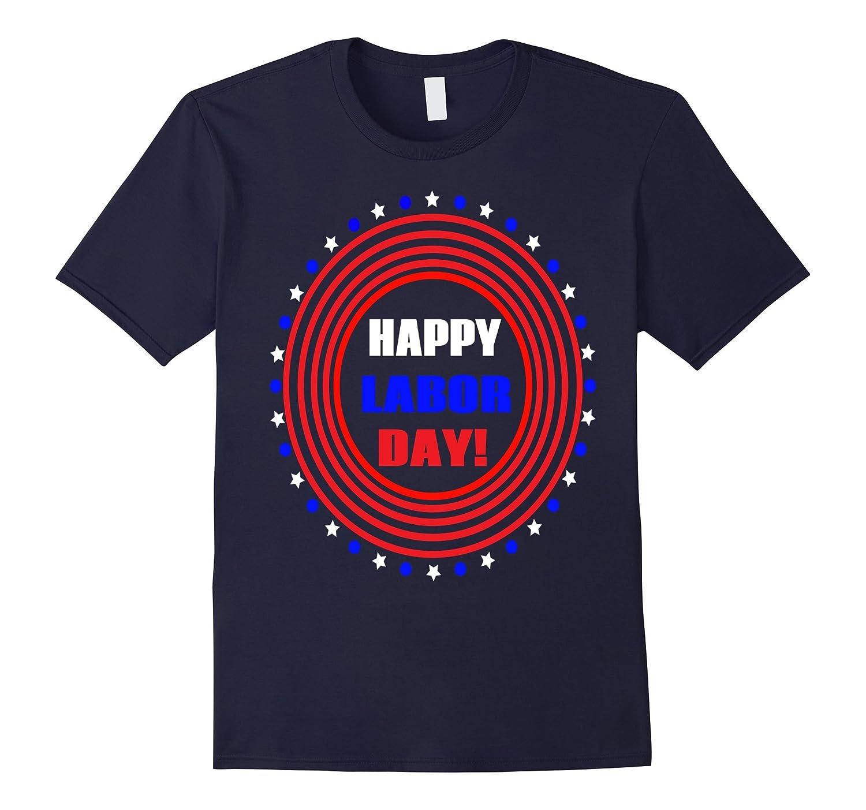 Happy Labor Day T-Shirt Men Women Gift-BN