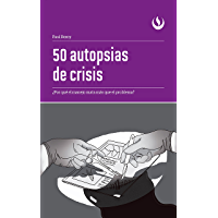 50 autopsias de crisis: ¿Por qué el manejo mata más que el problema?