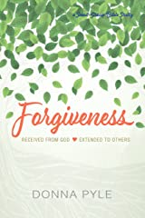 Forgiveness: Received from God • Extended to Others Kindle Edition