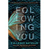 FOLLOWING YOU: A dark novel about obsession