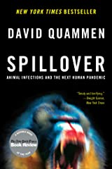 Spillover: Animal Infections and the Next Human Pandemic Kindle Edition