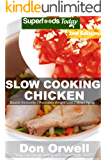 Slow Cooking Chicken: Over 45+ Low Carb Slow Cooker Chicken Recipes, Dump Dinners Recipes, Quick & Easy Cooking Recipes, Antioxidants & Phytochemicals, ... (Low Carb Slow Cooking Chicken Book 2)