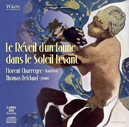 日出ずる処、牧神の目覺め。 (Le Réveil d'un Faune dans le Soleil Levant / Florent Charreyre - hautbois | Thomas Delclaud - piano)