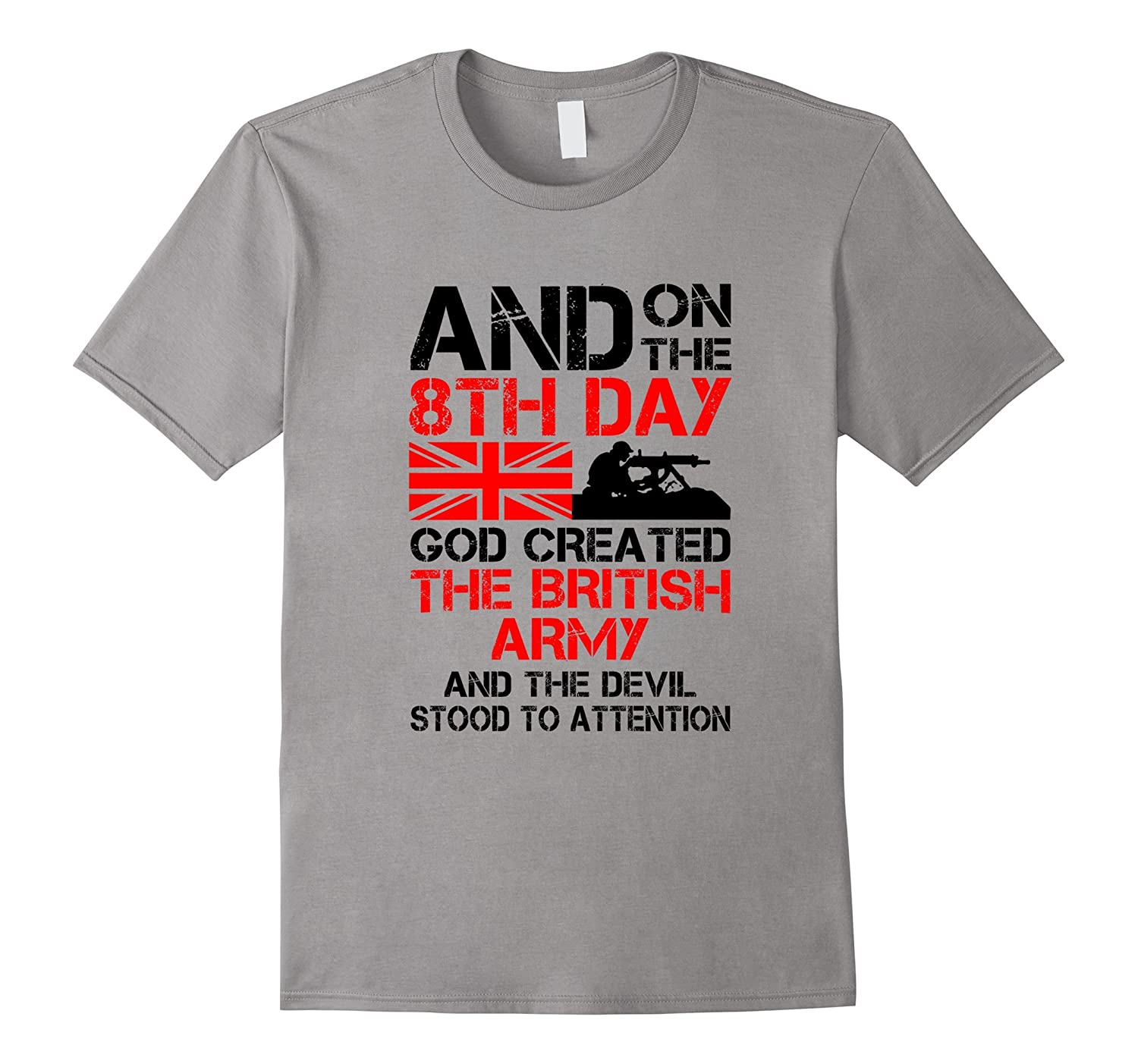 The british army T-Shirt, Veteran T-Shirt, Army T-Shirt