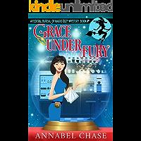 Grace Under Fury (Federal Bureau of Magic Cozy Mystery Book 4)