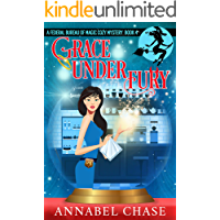 Grace Under Fury (Federal Bureau of Magic Cozy Mystery Book 4)