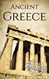 Ancient Greece: A History From Beginning to End (English Edition)