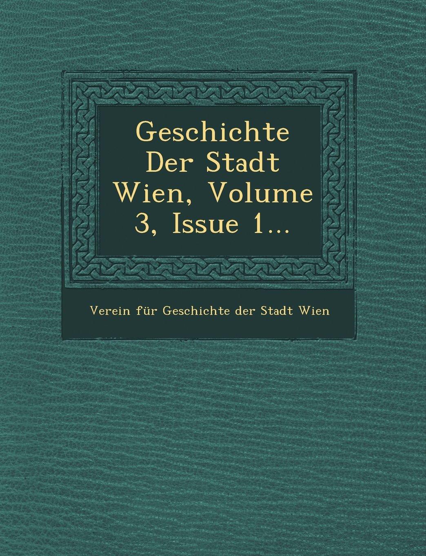 Read Online Geschichte Der Stadt Wien, Volume 3, Issue 1... (German Edition) pdf epub