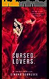 Cursed. Lovers. (A Cursed Novel Book 1)
