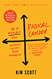 Radical Candor: Fully Revised & Updated Edition: Be a Kick-Ass Boss Without Losing Your Humanity (English Edition)