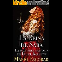 La Reina de Saba: La increíble historia de Isabel Barreto (Grandes Personajes de la Historia de España)