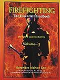 Firefighting: The Essential Handbook Volume 1