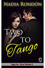 Two to Tango: A billionaire second-chance romance (Vega Inc. Short Stories Book 2) Kindle Edition