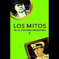 Los mitos de la historia argentina 3 (Spanish Edition)