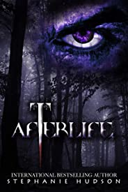 Afterlife: An Epic, Sexy, Dark Paranormal Romance (Afterlife Saga Book 1)
