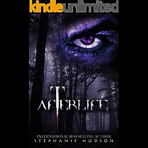 Afterlife: A Dark, Fantasy, Paranormal Romance (Afterlife Saga Book 1)