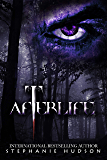 Afterlife: An Epic, Sexy, Dark Paranormal Romance (Afterlife Saga Book 1)