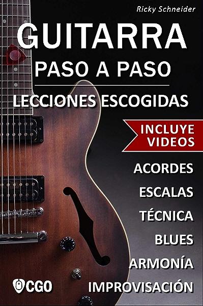 Guitarra Paso a Paso, Lecciones Escogidas - con Videos HD: Acordes ...