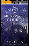 The Haunting of Briarwych Church