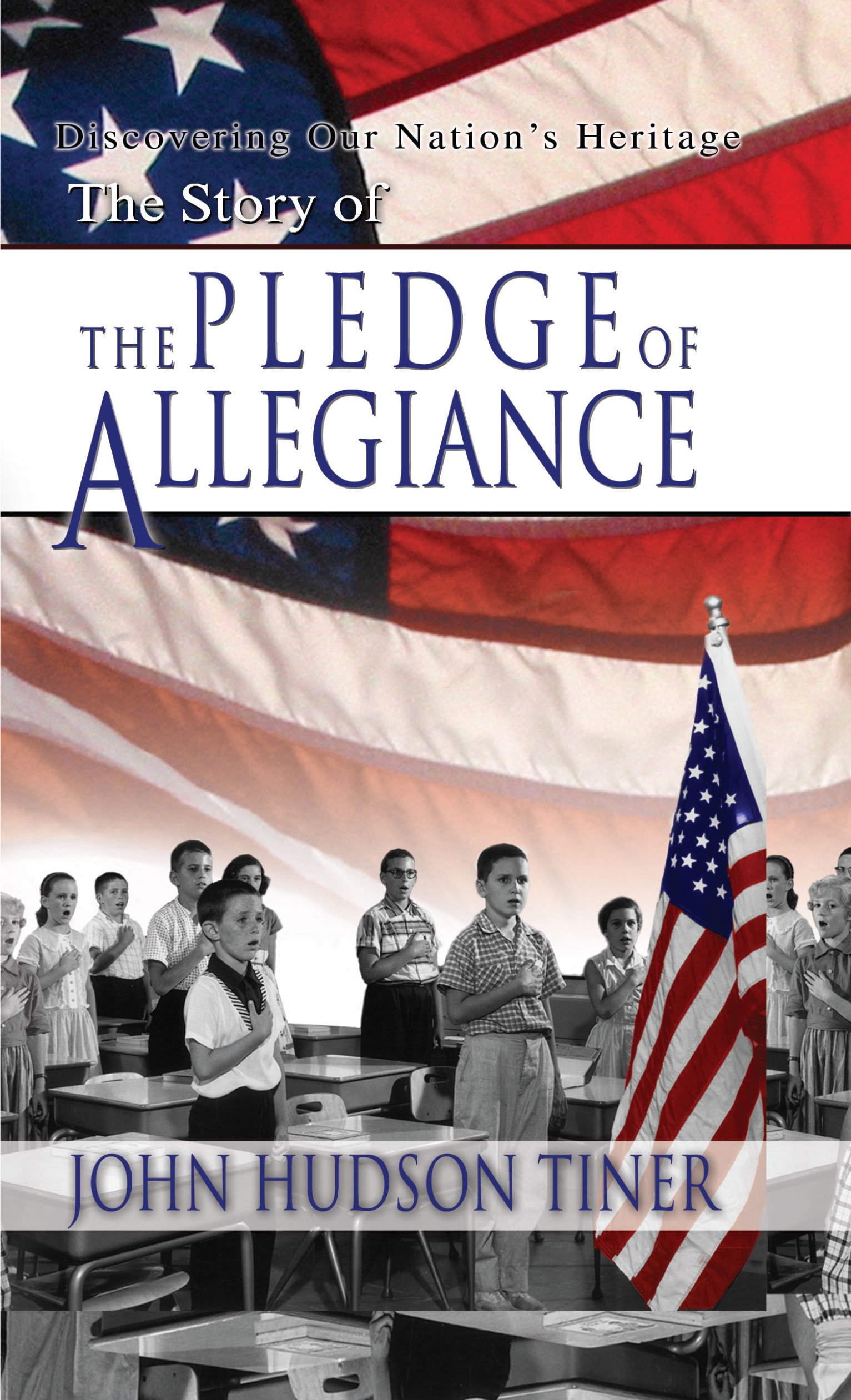 The Story of the Pledge of Allegiance (Discovering Our