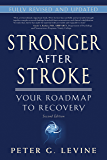 Stronger After Stroke, Second Edition: Your Roadmap to Recovery: 1