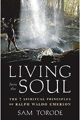 Living from the Soul: The 7 Spiritual Principles of Ralph Waldo Emerson Kindle Edition