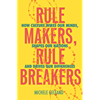Rule Makers, Rule Breakers: Tight and Loose Cultures and the Secret Signals That Direct Our Lives (English Edition)