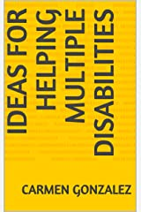 Ideas for Helping Multiple Disabilities Kindle Edition