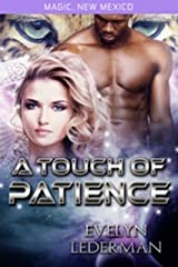 A Touch of Patience: Magic's Destiny (Magic, New Mexico Book 9) Kindle Edition
