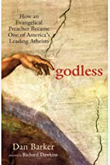 Godless: How an Evangelical Preacher Became One of America's Leading Atheists Kindle Edition