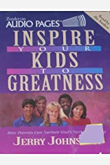Inspire Your Kids to Greatness: How Parents Can Nurture Gods Next Generation Audio Cassette