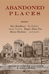 Abandoned Places: stories Kindle Edition