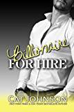 Billionaire for Hire: A For Hire Standalone