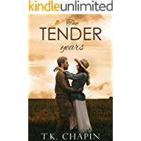 The Tender Years: An Inspirational Christian Romance (The Love Of God Book 2)