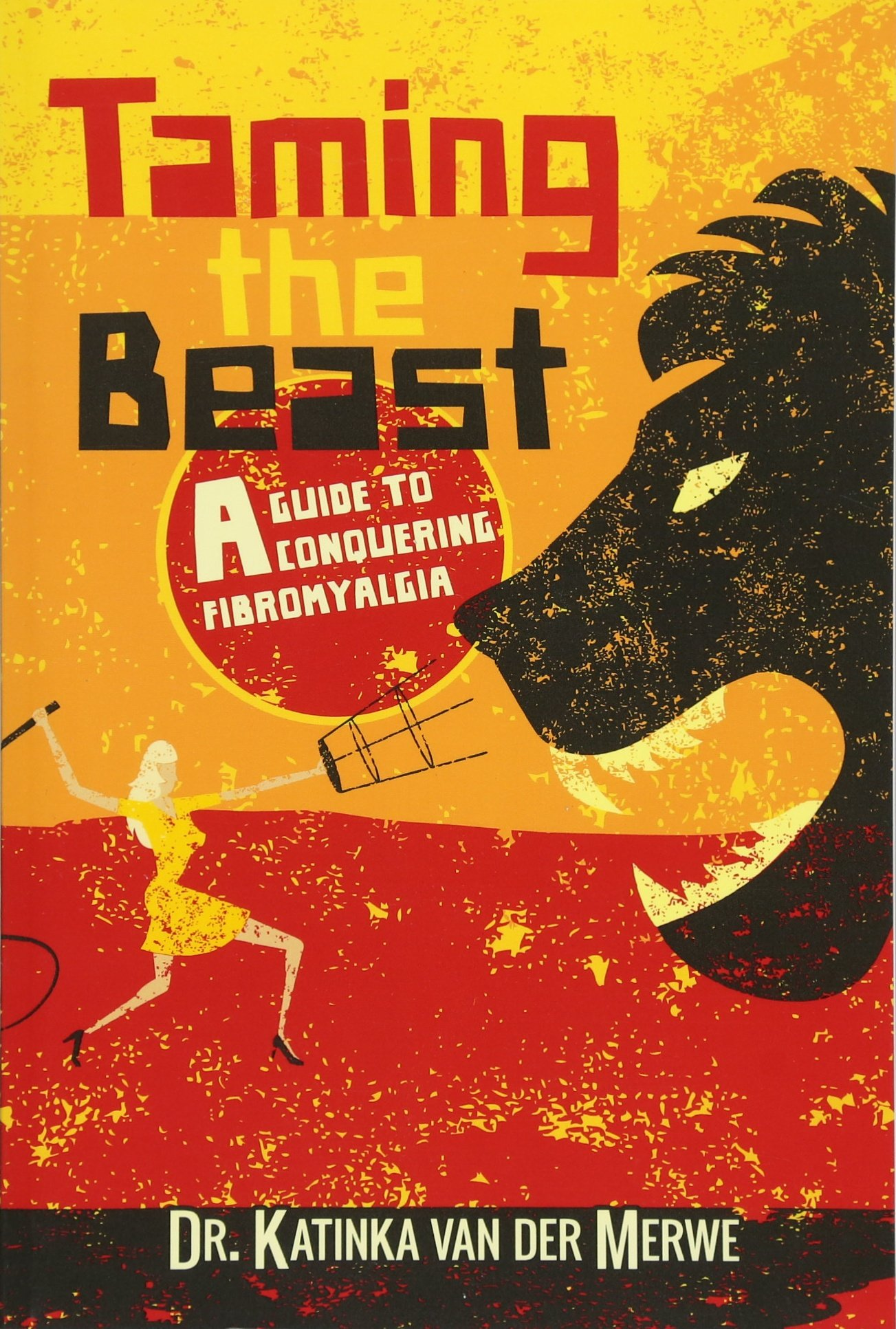 Taming the Beast: A Guide to Conquering Fibromyalgia PDF