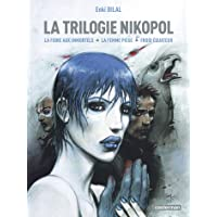 La Trilogie Nikopol : Tome 1, La foire aux immortels ; Tome 2, La femme piège ; Tome 3, Froid équateur