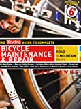 The Bicycling Guide to Complete Bicycle Maintenance & Repair: For Road & Mountain Bikes